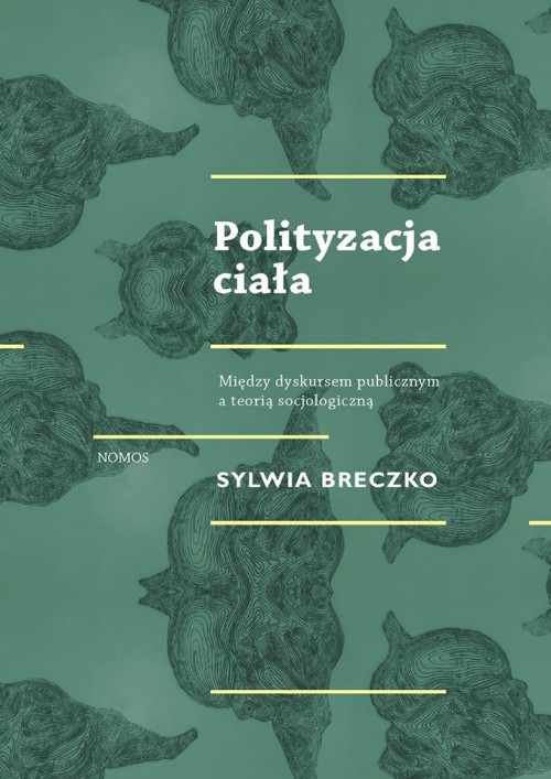 Sylwia Breczko — Politicization of the body: the dangerous connection of the body and politics