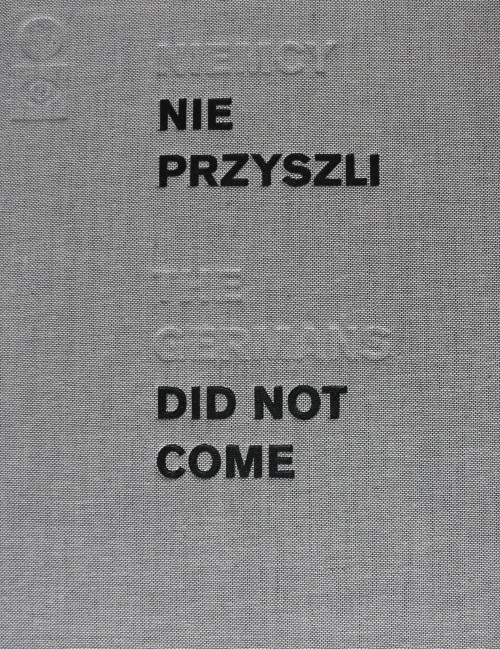 """THE GERMANS DID NOT COME"""