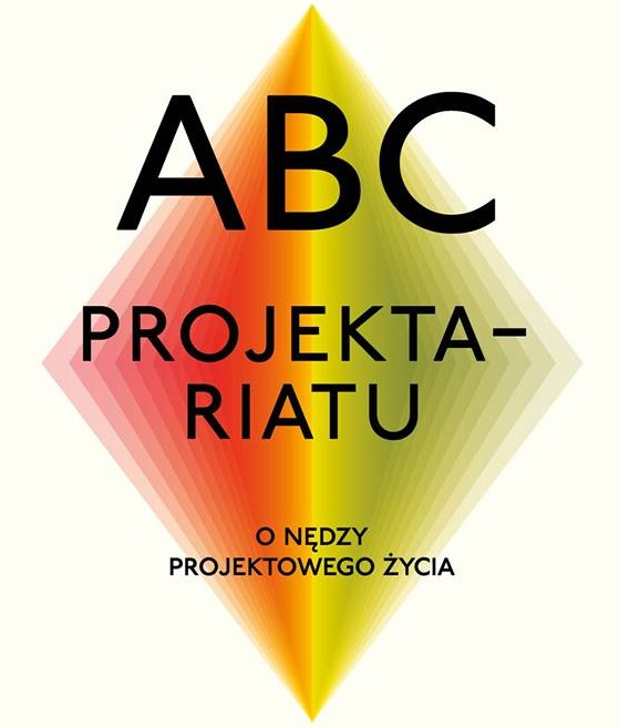 The ABC of Projectariat: on the misery of project-based life