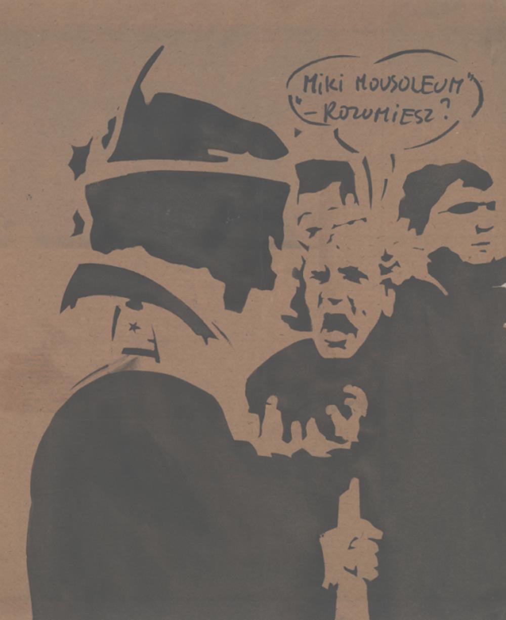 Jerzy Kosałka, Miki Mausoleum! Understand?, 1985, template on grey paper. Courtesy of the artist