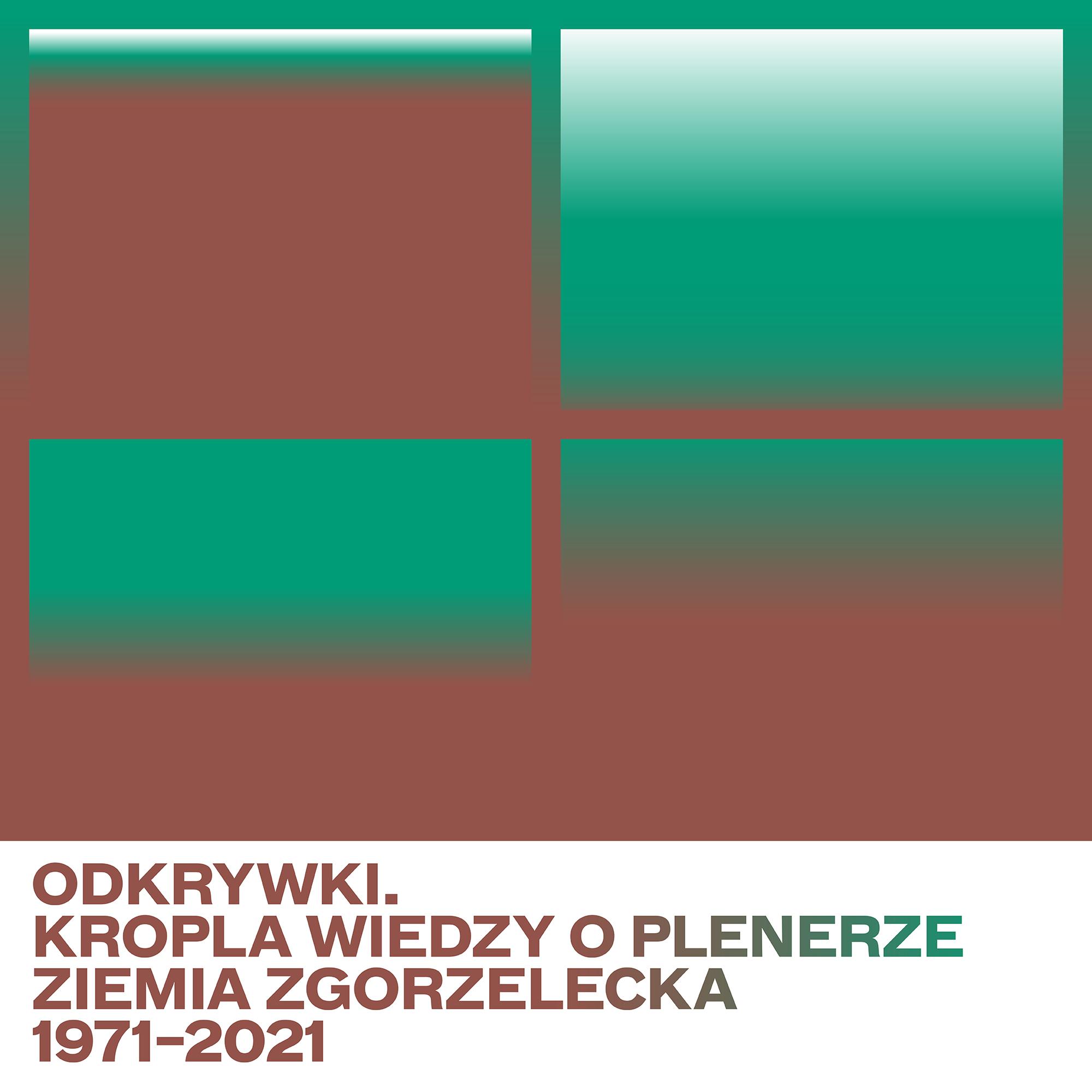 Odkrywki. Kropla wiedzy o Plenerze Ziemia Zgorzelecka 1971–2021